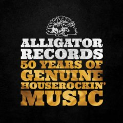 Alligator Records 50 Years of Genuine Houserockin Music