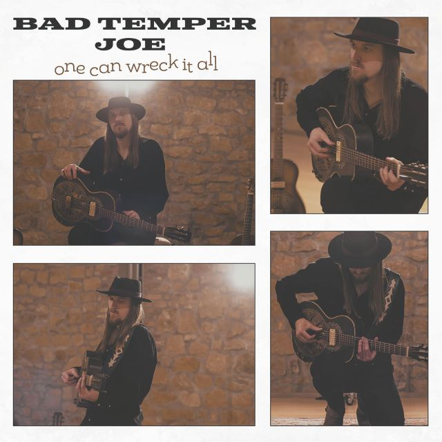 Bad Temper Joe One can wreck it all