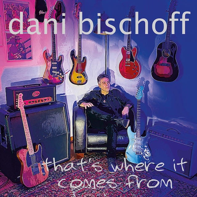Dani Bischoff Thats where it comes from