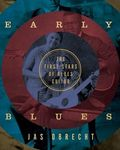 Jas Obrecht – Early Blues : The First Stars of Blues Guitar
