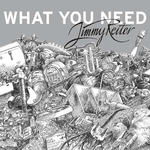 Jimmy Reiter What You Need
